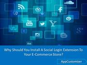 Why Should You Install A Social Login Extension To Your E-Store?