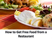 How to Get Free Food from a Restaurant