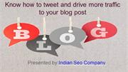 Know how to tweet and drive more traffic to your blog post