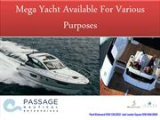Mega Yacht Available For Various Purposes
