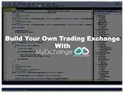 Build Your Own Trading Exchange With MyExchange