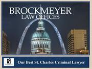 Our Best St. Charles Criminal Lawyer