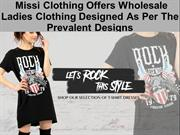 Missi Clothing Offers Wholesale Ladies Clothing