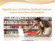 Significance of Online Medical Courses – Learn Anywhere & Anytime