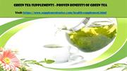 Green Tea Supplements  - Proven Benefits Of Green Tea