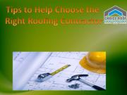 Tips to Help Choose the Right Roofing Contractor