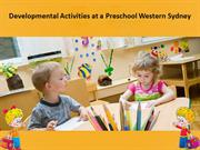 Developmental Activities at a Preschool Western Sydney