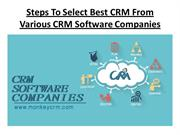 Steps To Select Best CRM From Various Crm software companies