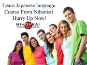 Learn Japanese Language Course From Nihonkai HURRY UP NOW!
