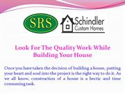 Look For The Quality Work While Building Your House