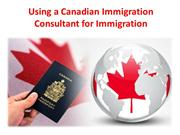 Using a Canadian Immigration Consultant for Immigration
