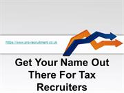 Get Your Name Out There For Tax Recruiters