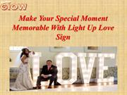 Make Your Special Moment  Memorable With Light Up Love Sign