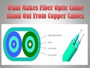 What Makes Fiber Optic Cable Stand Out From Copper Cables