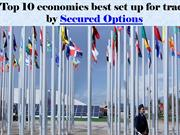 Top 10 economies best set up for trade by Secured Options