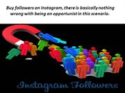 Buy followers on Instagram, there is basically