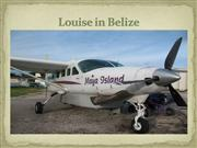 Louise in Belize