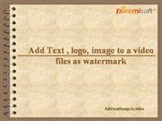 Add text image watermark to video files