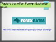 Factors that Affect Foreign Exchange Rates