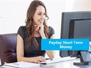 Payday Short Term Money Ultimate Fiscal Solution for Bad Creditors