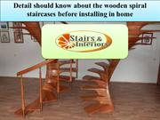 Detail should know about the wooden spiral staircases before installin
