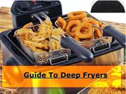 Guide To Deep Fryers