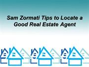 Sam Zormati Tips to Locate a Good Real Estate Agent