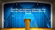 Free Blu-ray Software Collection Free Blu-ray Player Blu-ray Ripper Bl