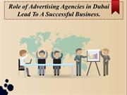 Role of Advertising Agencies in Dubai Lead To A Successful Business.