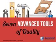 Seven Advanced Quality Tools by Operational Excellence Consulting