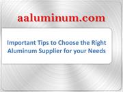 Important Tips to Choose the Right Aluminum Supplier for Your Needs