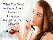 What You Need to Know About Japanese Language Institute & their Classe