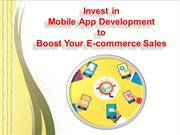 Invest in Mobile App Development to Boost Your E-commerce Sales