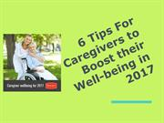 6 Tips For Caregivers to Boost their Well-being in 2017