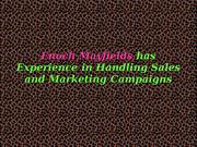 Enoch Mayfields has Experience in Handling Sales & Marketing Campaigns
