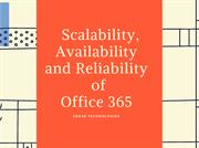 Scalability, Availability and Reliability of Office 365