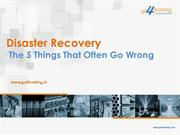 Disaster Recovery The 5 Things That Often Go Wrong