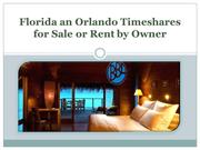 Florida an Orlando Timeshares for Sale or Rent