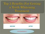 Top 3 Benefits For Getting a Teeth Whitening