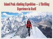 Island Peak climbing Expedition – A Thrilling Experience in Itself