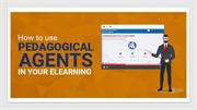 How to Use Pedagogical Agents in Your eLearning!