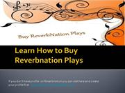 Learn How to Increase Reverbnation Plays