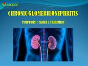 Chronic Glomerulonephritis: Symptoms, Causes and Treatment.