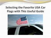 Selecting the Favorite USA Car Flags with This Useful Guide