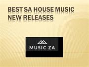 Best sa house music new releases