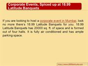 Corporate Events- Spiced up at 18.99 Latitude Banquets