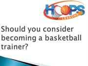 Should you consider becoming a basketball trainer