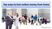 Three Dollar Click -Top ways to earn online money from home