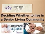 Deciding Whether to live in a Senior Living Community