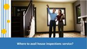 Where to avail house inspections service?